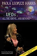 UFOs: All of the Above...and Beyond: Essays and Interviews with Experts in the Field of UFOs and Related Phenomena (English Edition)