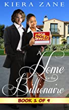 A Home for the Billionaire 1 (A Home for the Billionaire Serial - Her Billionaire Boyfriend Series (A Billionaire Book Club BWWM Interracial Romance))
