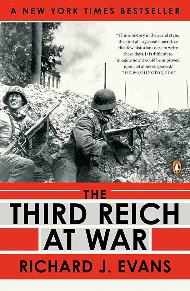 The Third Reich at War: 1939-1945 (The History of the Third Reich Book 3)