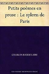Petits poèmes en prose : Le spleen de Paris Format Kindle