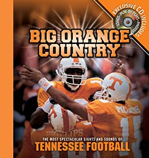 Big Orange Country: The Most Spectacular Sights and Sounds of Tennessee Football