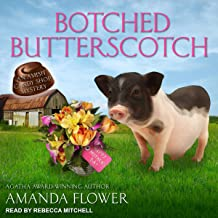 Botched Butterscotch: Amish Candy Shop Mystery Series, Book 2.5
