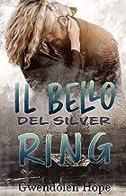 Il Bello del Silver Ring