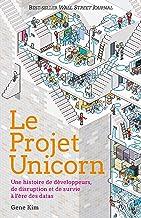 Le projet Unicorn: Une histoire de développeurs, de disruption digitale et de survie à l'ère des datas