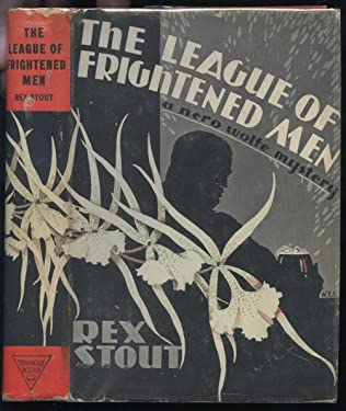 The League of Frightened Men a Nero Wolfe Mystery By Rex Stout