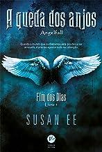 A queda dos anjos - Fim dos dias - Livro 1 (Portuguese Edition)