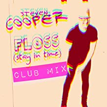Floss (Stay in Time) Club Mix