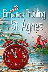 Ein echt perfekter Frühling in St. Agnes (Liebesromanzen in St. Agnes/Cornwall 4) Kindle Ausgabe
