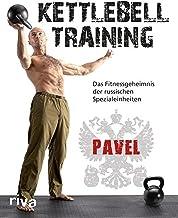 Kettlebell-Training: Das Fitnessgeheimnis der russischen Spezialeinheiten (German Edition)
