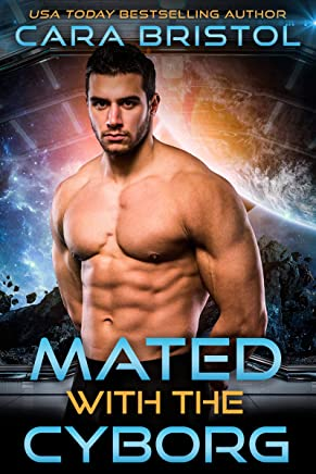 Mated with the Cyborg (Cy-Ops Cyborg Romance Book 2)