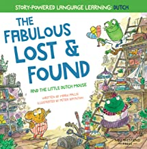The Fabulous Lost and Found and the little Dutch mouse: heartwarming & funny bilingual Dutch English children's book to te...