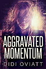 Aggravated Momentum Kindle Edition