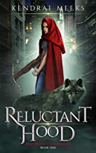 Reluctant Hood: An Urban Fantasy Fairy Tale (Red Hood Chronicles Book 1)