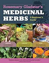 Rosemary Gladstar's Medicinal Herbs: A Beginner's Guide: 33 Healing Herbs to Know, Grow, and Use PDF