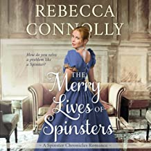 The Merry Lives of Spinsters: Spinster Chronicles, Book 1