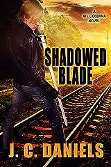 Shadowed Blade (Colbana Files Series Book 5) (English Edition) Format Kindle