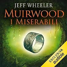 Muirwood. I miserabili: Muirwood 1