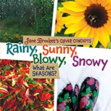 Rainy, Sunny, Blowy, Snowy: What Are Seasons? (Jane Brocket's Clever Concepts)