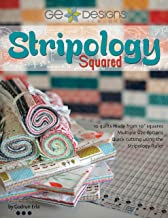 Stripology Squared: 10 Quilts from 10-Inch Squares, Quick Cutting with the Stripology Ruler