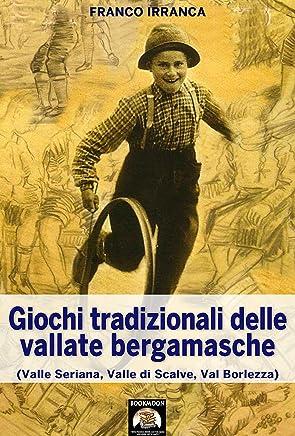Giochi tradizionali delle vallate bergamasche (Bookmoon Saggi Vol. 6) (Italian Edition)