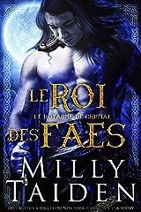 Le Roi Des Faes: Une Romance Paranormale (Le Royaume De Cristal t. 1) Format Kindle