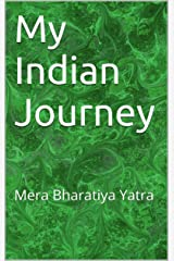 My Indian Journey - Volume Two: Mera Bharatiya Yatra Kindle Edition