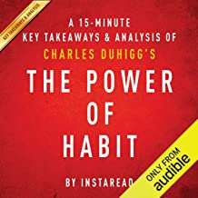 A 15-Minute Key Takeaways & Analysis of Charles Duhigg's The Power of Habit: Why We Do What We Do in Life and Business