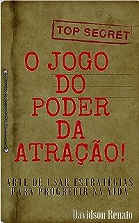 O Jogo do Poder da Atração: Arte De Usar Estratégias Para Progredir Na Vida (Portuguese Edition)