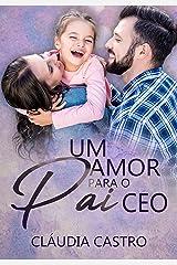 Um amor para o pai CEO eBook Kindle