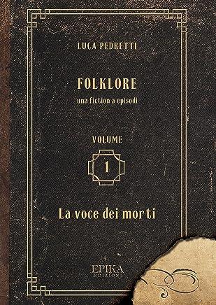 Folklore: Vol. 1 - La voce dei morti