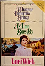Whatever Tomorrow Brings/As Time Goes By (The Californians 1-2)