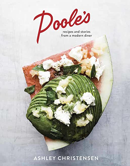 Poole's: Recipes and Stories from a Modern Diner [A Cookbook] (English Edition)