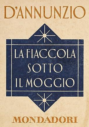 La fiaccola sotto il moggio (e-Meridiani Mondadori)