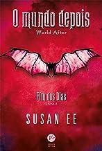 O mundo depois - Fim dos dias - Livro 2 (Portuguese Edition)