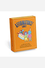 Affirmators! Family Deck: 50 Affirmation Cards on Kin of All Kinds - Without the Self-helpy-ness! Cards