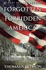 Forgotten Forbidden America: Highway to Hell: VII Kindle Edition