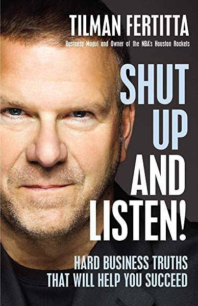 Shut Up And Listen Hard Business Truths That Will Help You Succeed