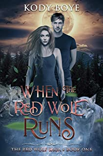 When the Red Wolf Runs (The Red Wolf Saga Book 1)