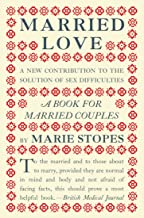 Married Love: a new contribution to the solution of sex difficulties