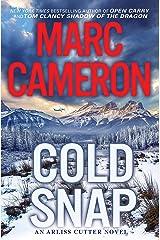 Cold Snap (An Arliss Cutter Novel Book 4) Kindle Edition