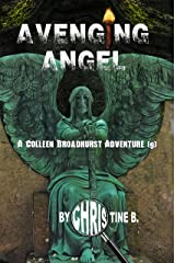Avenging Angel: A Colleen Broadhurst Adventure [9] Kindle Edition