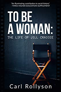 To Be a Woman: The Life of Jill Craigie (English Edition)