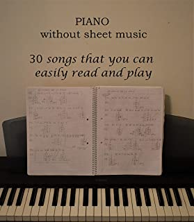 Piano without sheet music: 30 songs that you can easily read and play