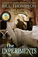 The Experiments (The Bayou Hauntings Book 5) Kindle Edition
