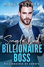 Single Dad, Billionaire Boss - An Irish Billionaire Romance (Billionaires of Europe Book 2)