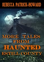 More Tales from Haunted Estill County (Haunted Kentucky Book 2)