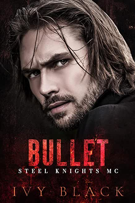 Bullet: An Alpha Male MC Biker Romance (Steel Knights Motorcycle Club Romance Book 2) (English Edition)