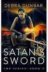 Satan's Sword (Imp Series Book 2) Kindle Edition
