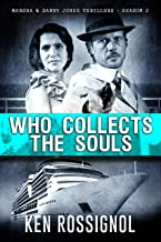 WHO COLLECTS THE SOULS: Marsha & Danny Jones Thrillers - Season 2 (A Marsha & Danny Jones Thriller Series Book 7)
