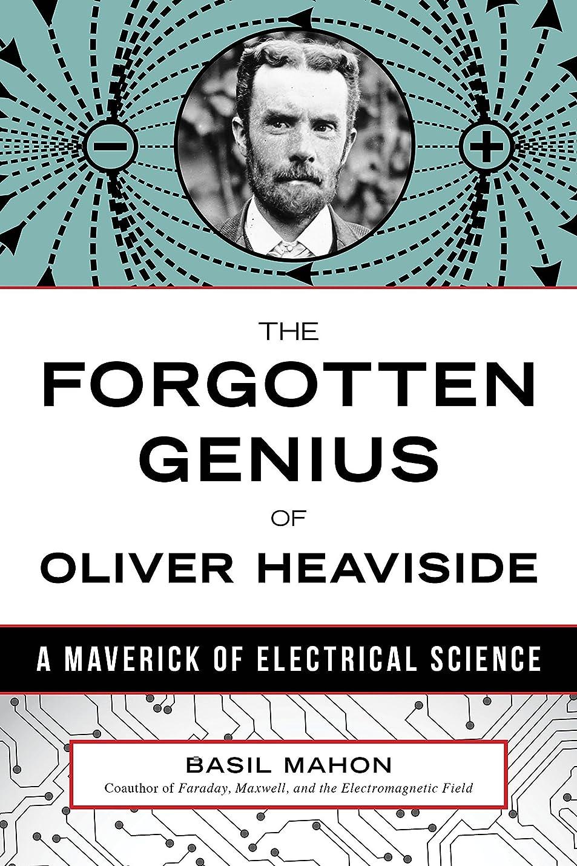 貫通レンドポットThe Forgotten Genius of Oliver Heaviside: A Maverick of Electrical Science (English Edition)